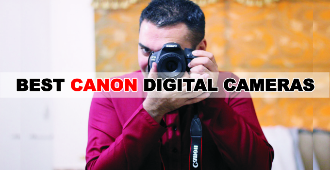 14 Best Canon Cameras – 2021 Buying Guide With Full Reviews
