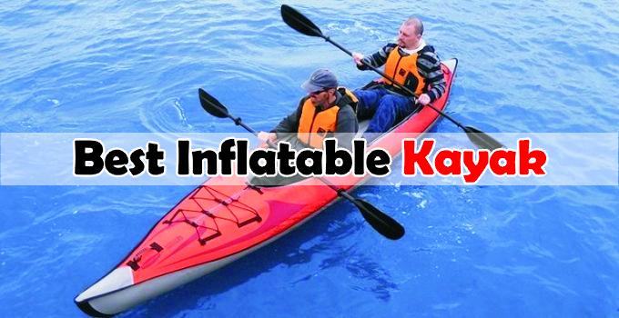 Best Inflatable Kayak