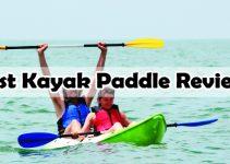 8 Best Kayak Paddles – 2021 Full Reviews & Buying Guide