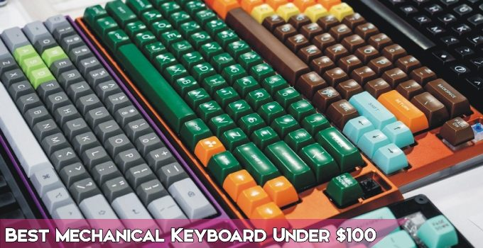 10 Best Mechanical Keyboard Under $100 – 2021 Buying Guide