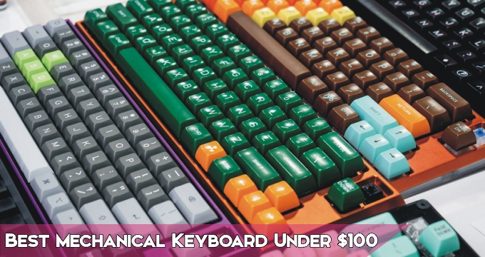 10 Best Mechanical Keyboard Under 100 2021 Buying Guide Reviews