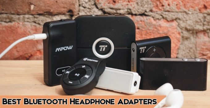 Best Bluetooth Headphone Adapters
