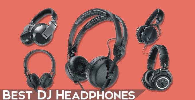 10 Best DJ Headphones – 2021 Buying Guide With Full Reviews