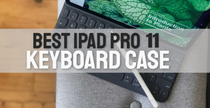 8 Best iPad Pro 11 Keyboard Case 2021 – Buying Guide & Reviews