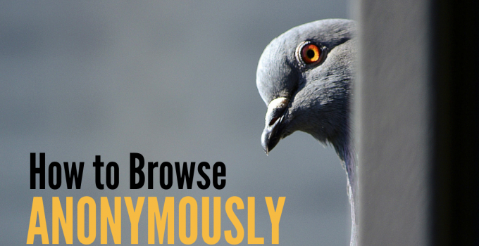 How to Browse Anonymously?